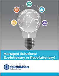 Managed Solution Transactions on the Rise in Equipment Finance Industry, According to New Foundation Study
