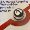 M&A Market Adopting a Wait-and-See Approach to COVID-19