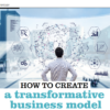 Transforming the Business Model to Drive Success